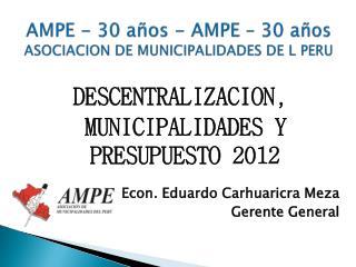 AMPE - 30 años - AMPE – 30 años      ASOCIACION DE MUNICIPALIDADES DE L PERU