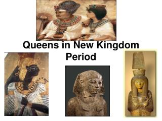 Queens in New Kingdom Period