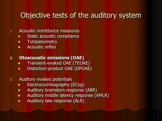 Objective tests of the auditory system