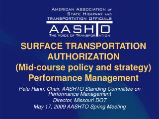 SURFACE TRANSPORTATION AUTHORIZATION  (Mid-course policy and strategy) Performance Management