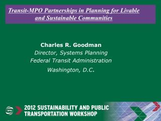 Transit-MPO Partnerships in Planning for Livable and Sustainable Communities