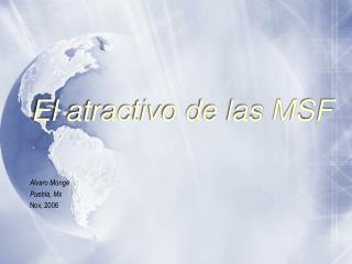 El atractivo de las MSF