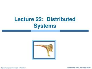 Lecture 22:  Distributed Systems