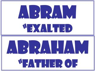 "Abram "" Exalted Father """