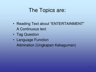 The Topics are: