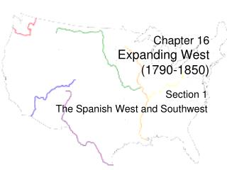 Chapter 16 Expanding West  (1790-1850)