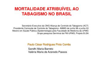 MORTALIDADE ATRIBUÍVEL AO TABAGISMO NO BRASIL