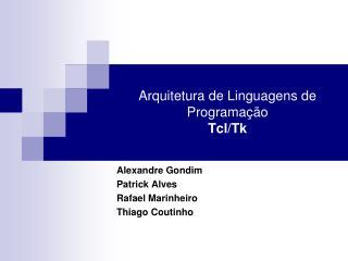 Arquitetura de Linguagens de Programação Tcl/Tk