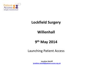 Lockfield Surgery Willenhall 9 th  May 2014 Launching Patient Access