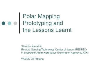 Polar Mapping  Prototyping and  the Lessons Learnt