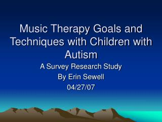 Music Therapy Goals and Techniques with Children with Autism