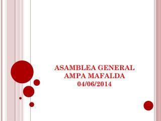 ASAMBLEA GENERAL AMPA MAFALDA 04/06/2014