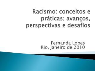 Racismo: conceitos e práticas; avanços, perspectivas e desafios