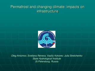 Permafrost and changing climate: impacts on infrastructure