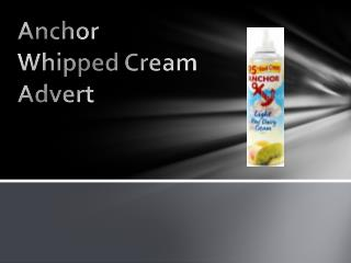 Anchor Whipped Cream Advert
