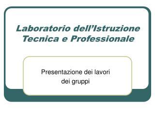 Laboratorio dell'Istruzione Tecnica e Professionale