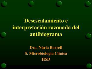 Desescalamiento e interpretación razonada del antibiograma