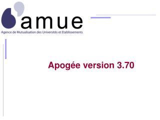 Apogée version 3.70