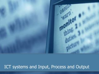 ICT systems and Input, Process and Output