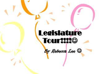 Legislature Tour!!!! 
