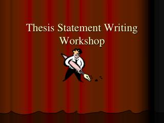 Thesis Statement Writing Workshop