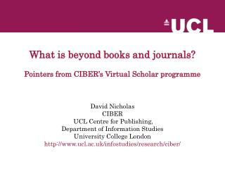 What is beyond books and journals? Pointers from CIBER's Virtual Scholar programme