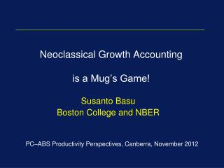 Neoclassical Growth Accounting is a Mug�s Game!