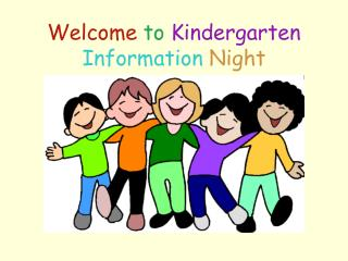 Welcome to  Kindergarten  Information Night