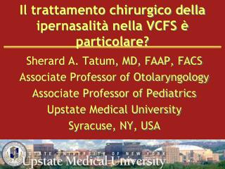 Il  trattamento chirurgico della ipernasalità nella  VCFS  è  particolare ?