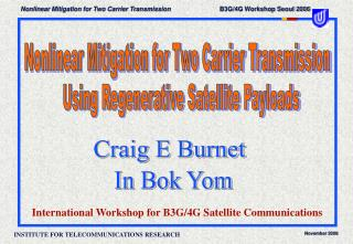 International Workshop for B3G/4G Satellite Communications