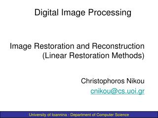 Image Restoration and Reconstruction (Linear Restoration Methods)