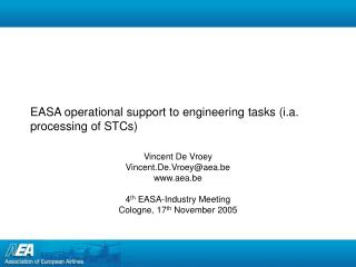 EASA operational support to engineering tasks (i.a. processing of STCs)