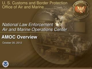 U. S. Customs and Border Protection  Office of Air and Marine
