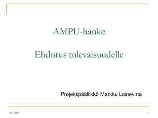 AMPU-hanke Ehdotus tulevaisuudelle