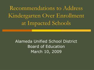 Recommendations to Address Kindergarten Over Enrollment  at Impacted Schools