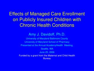 Effects of Managed Care Enrollment on Publicly Insured Children with Chronic Health Conditions