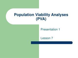 Population Viability Analyses (PVA)