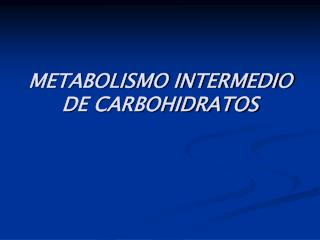 METABOLISMO INTERMEDIO DE CARBOHIDRATOS