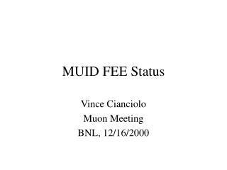 MUID FEE Status