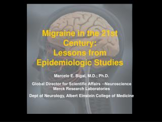 Migraine in the 21st Century:  Lessons from Epidemiologic Studies