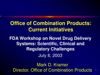 Office of Combination Products: Current Initiatives