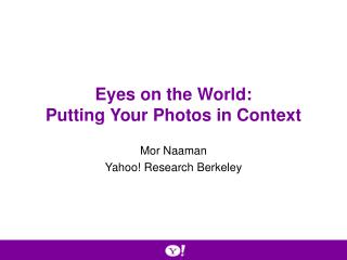 Eyes on the World: Putting Your Photos in Context