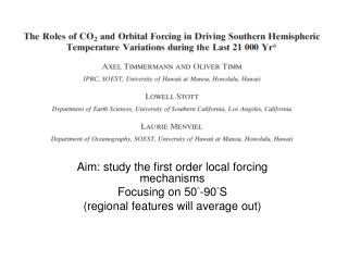 Aim: study the first order local forcing mechanisms Focusing on 50�-90�S