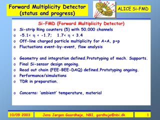 Forward Multiplicity Detector (status and progress)