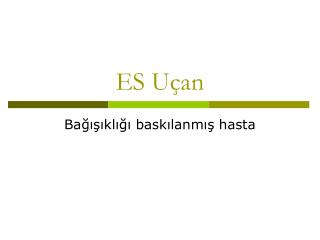 ES U�an