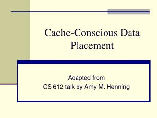 Cache-Conscious Data Placement