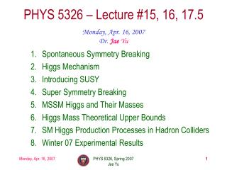 PHYS 5326 � Lecture #15, 16, 17.5