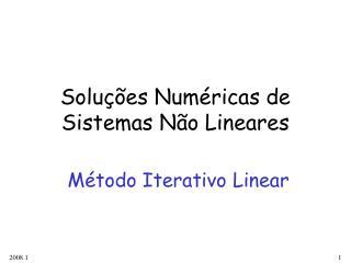 Soluções Numéricas de Sistemas Não Lineares