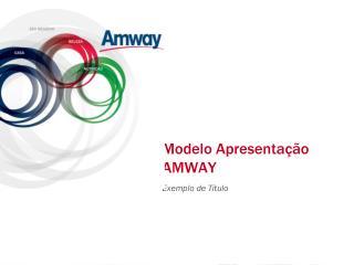 Modelo Apresentação AMWAY
