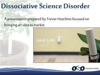 Dissociative Science Disorder
